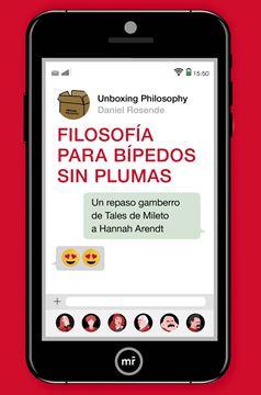 """Filosofía para bípedos sin plumas, 2019 """"Un repaso gamberro de Tales de Mileto a Hannah Arendt"""""""