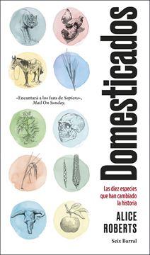 """Domesticados, 2019 """"Las diez especies que han cambiado la historia"""""""