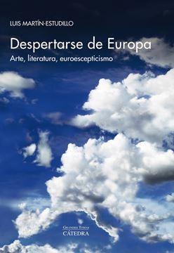 """Despertarse de Europa """"Arte, literatura, euroescepticismo"""""""