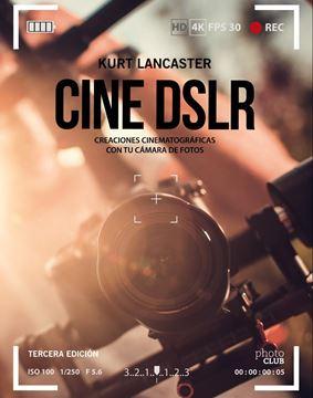 """Cine DSLR. Tercera edición 2019 """"Creaciones cinematográficas con tu cámara de fotos"""""""