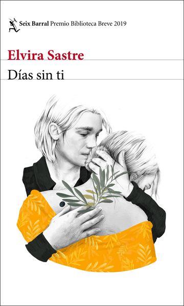 "Días sin ti ""Premio Biblioteca Breve 2019"""