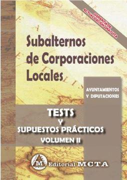Imagen de Test y Supuestos Prácticos Volumen II Subalternos de Corporaciones Locales, 2019