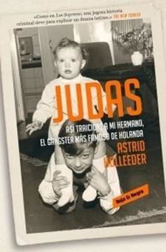 """Imagen de Judas """"Así traicioné a mi hermano, el gángster más famoso de Holanda"""""""