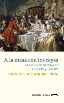 """Imagen de A la mesa con los reyes """"La cocina en tiempos de Luis XIV y Luis XV"""""""