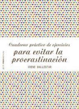 Imagen de Cuaderno práctico de ejercicios para evitar la procrastinación