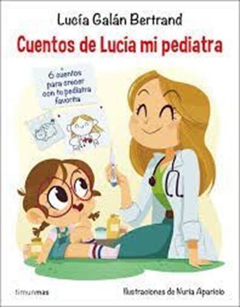 """Imagen de Cuentos de Lucía, mi pediatra, 2019 """"Ilustraciones de Núria Aparicio"""""""