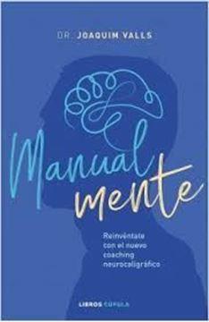 """Imagen de Manual-mente, 2019 """"Reinvéntate con el nuevo coaching neurocaligráfico"""""""
