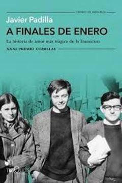 """Imagen de A finales de enero, 2019 """"La historia de amor más trágica de la Transición. XXXI Premio Comillas 2"""""""