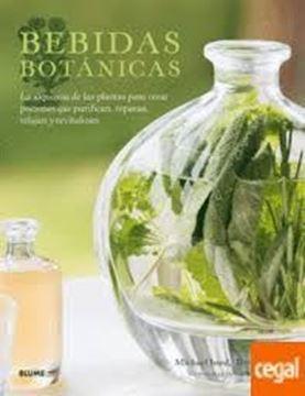 """Imagen de Bebidas botánicas """"La alquimia de las plantas para crear pociones que purifican, raparan, r"""""""