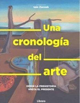 """Imagen de Una cronología del arte, 2019 """"Desde la Prehistoria hasta el presente"""""""