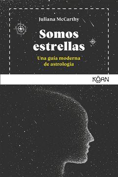 """Somos estrellas, 2019 """"Una guía moderna de astrología"""""""
