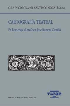 """Cartografía teatral (II) """"En homenaje al profesor José Romera Castillo"""""""