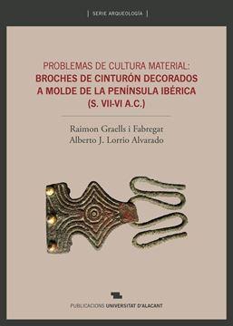 """Problemas de cultura material: broches de cinturón decorados a molde de la Península Ibérica """"(S.VII-VI A. C.)"""""""