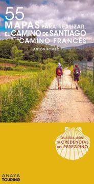 55 Mapas para realizar el Camino de Santiago. Camino Francés (desplegables) 2019