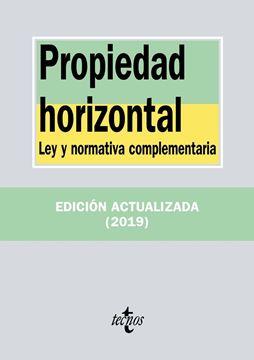 """Propiedad horizontal, 8ª ed.2019 """"Ley y normativa complementaria"""""""
