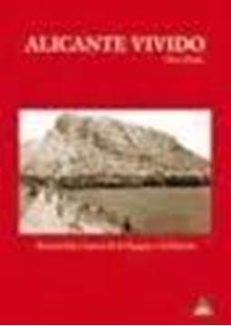 """Alicante vivido """"Recorridos a través de la imágen y la historia"""""""