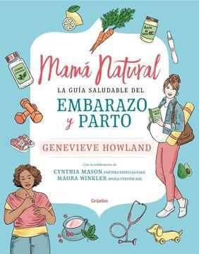 """Mamá natural """"La guía saludable del embarazo y parto"""""""