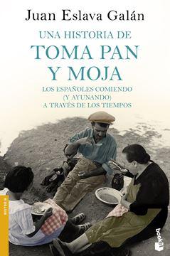 """Una historia de toma pan y moja """"Los españoles comiendo (y ayunando) a través de la Historia"""""""