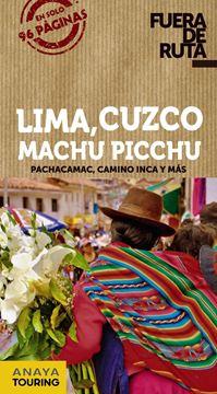 """Lima, Cuzco, Machu Picchu, 2019 """"Fuera de Ruta"""""""