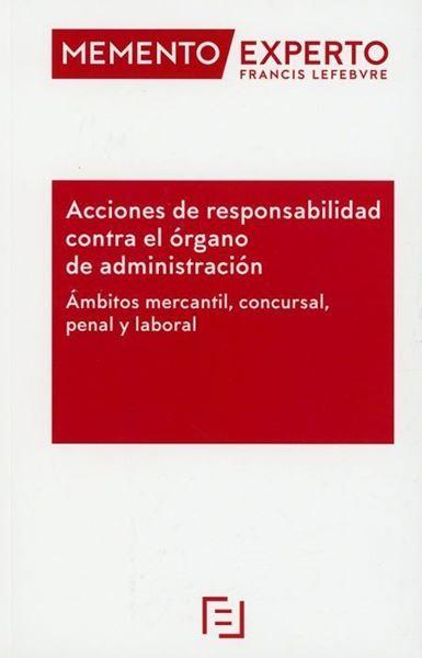 """Imagen de Memento Experto Acciones de responsabilidad contra el órgano de administración, 2019 """"Ámbitos mercantil, concursal, penal y laboral"""""""
