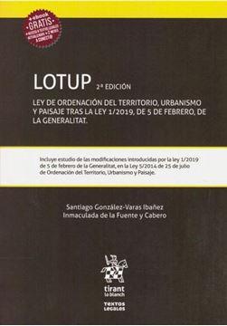 """Imagen de Lotup, 2ª ed, 2019 """"Ley de ordenación del territorio, urbanismo y paisaje tras la Ley 1/2019, de 5 de Febrero, de la General"""""""