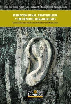 """La mediación penal, penitenciaria y encuentros restaurativos """"Experiencias de diálogo en el sistema penal para la reducción de la viol"""""""