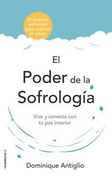"""Poder de la sofrología, El """"Vive y conecta con tu paz interior"""""""