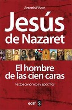 """Jesús de Nazaret """"El hombre de las cien caras. Textos canónicos y apócrifos"""""""