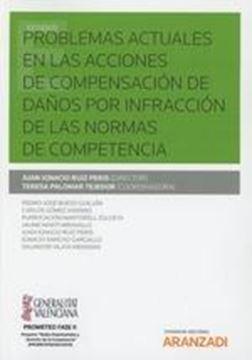 Problemas actuales en las acciones de compensación de daños por infracción de las normas de competencia