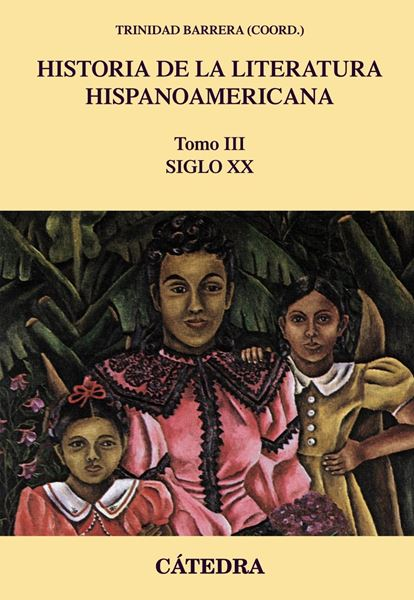 "Historia de la literatura hispanoamericana, III ""Siglo XX"""