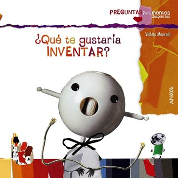 ¿Qué te gustaría inventar?
