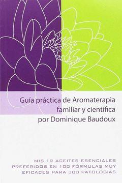 Guia practica de aromaterapia familiar y científica