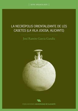 Necrópolis orientalizante de les casetes (La Vila Joiosa, Alicante)