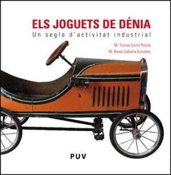 """Els joguets de Dénia """"Un segle d'activitat industrial"""""""