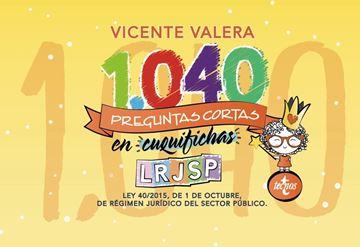 """1040 preguntas cortas en  cuquifichas  LRJSP """"Ley 40/2015, de 1 de octubre, de Régimen Jurídico del Sector Público"""""""