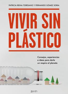 "Vivir sin plástico ""Consejos, experiencias e ideas para darle un respiro al planeta"""