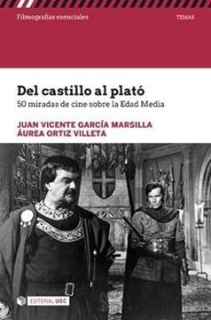 """Del castillo al plató """"50 miradas de cine sobre la Edad Media"""""""