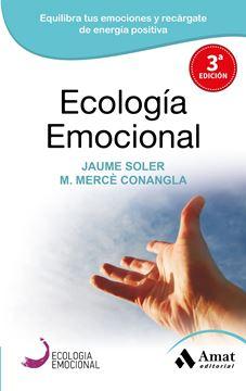 """Ecología Emocional """"El arte de transformar positivamente las emociones"""""""
