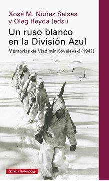 """Un ruso blanco en la División Azul """"Memorias de Vladímir Kovalevski"""""""