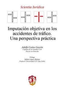 """Imputación objetiva en los accidentes de tráfico """"Una perspectiva práctica"""""""