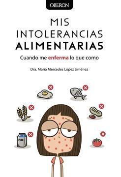 """Mis intolerancias alimentarias """"Cuando me enferma lo que como"""""""