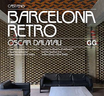 """Barcelona Retro """"Guía de arquitectura moderna y de artes aplicadas en Barcelona (1954-1980)"""""""