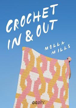 """Crochet In & Out """"35 diseños para disfrutar en tu casa y al aire libre"""""""