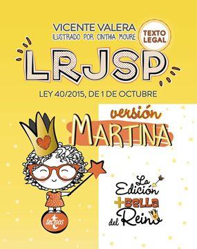 """LRJSP Versión Martina, 2019 """"Ley 40/2015 de 1 de octubre. Texto Legal"""""""
