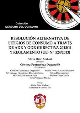 """Resolución alternativa de litigios de consumo a través de ADR y ODR """" (Directiva 2013/11 y Reglamento UE nº 524/2013)"""""""