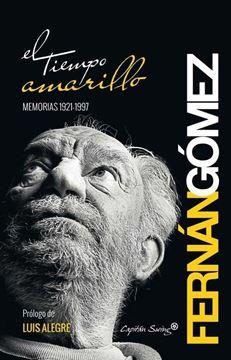 El tiempo amarillo, Memorias 1921-1997