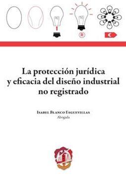 Protección jurídica y eficacia del diseño industrial no registrado, La