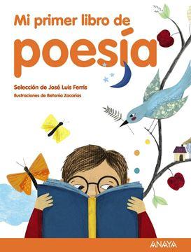 """Mi primer libro de poesía """"Selección de José Luis Ferris"""""""