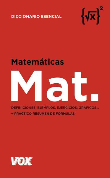 """Diccionario esencial de Matemáticas """"Definiciones, ejemplos, ejercicios, gráficos... + práctico resumen de fórmulas"""""""