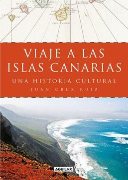 """Viaje a las islas Canarias """"Una historia cultural"""""""